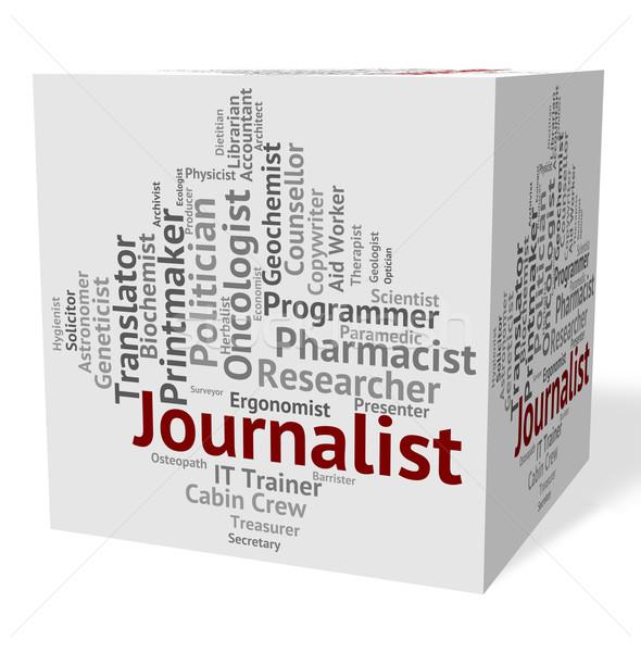 Journalist Job Represents Copy Editor And Correspondents Stock photo © stuartmiles