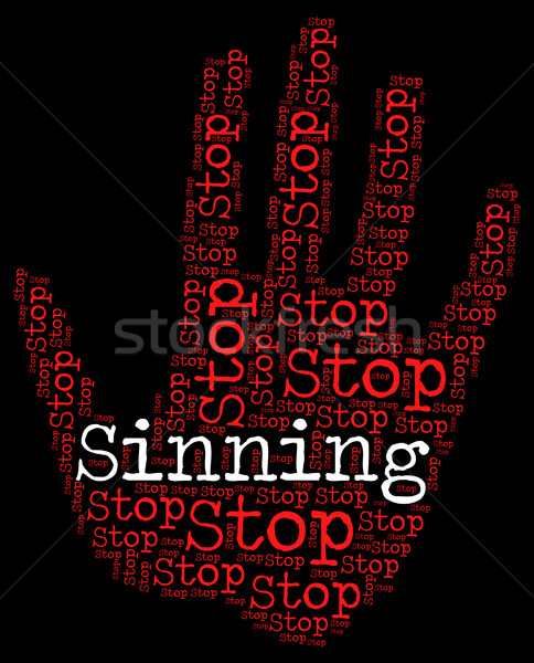 Stop Sinning Indicates Warning Sign And Caution Stock photo © stuartmiles