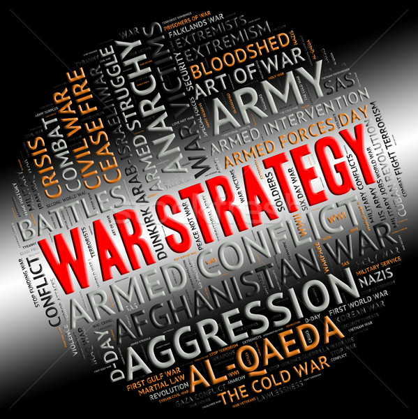 War Strategy Means Military Action And Battle Stock photo © stuartmiles