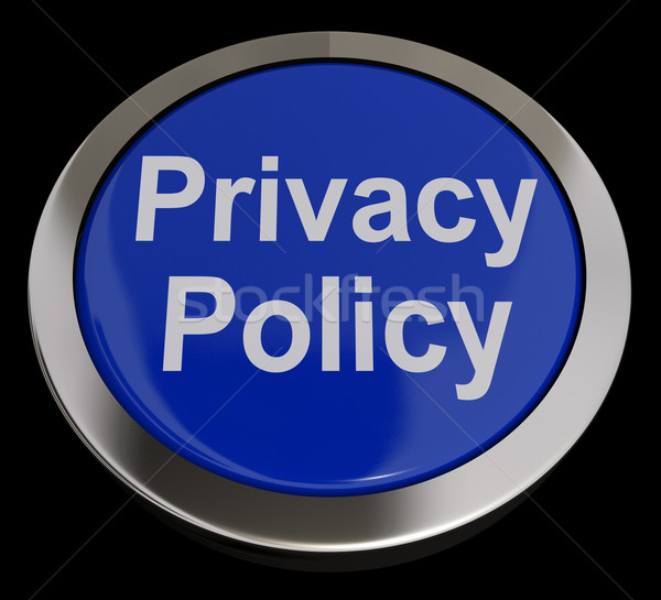 Privacy Policy Button In Blue Shows The Company Data Protection  Stock photo © stuartmiles