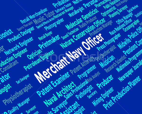 Merchant Navy Officer Means Work Word And Administrators Stock photo © stuartmiles