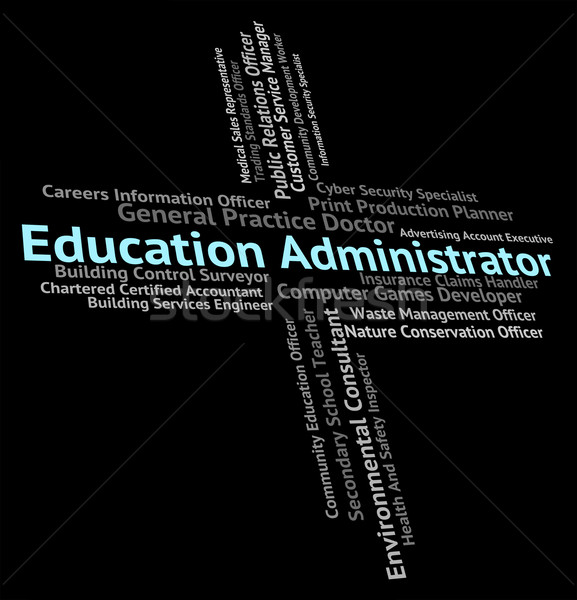 Education Administrator Means Schooling Educating And College Stock photo © stuartmiles
