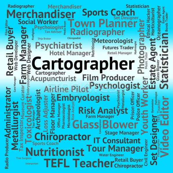 Cartographer Job Indicates Land Surveyor And Career Stock photo © stuartmiles