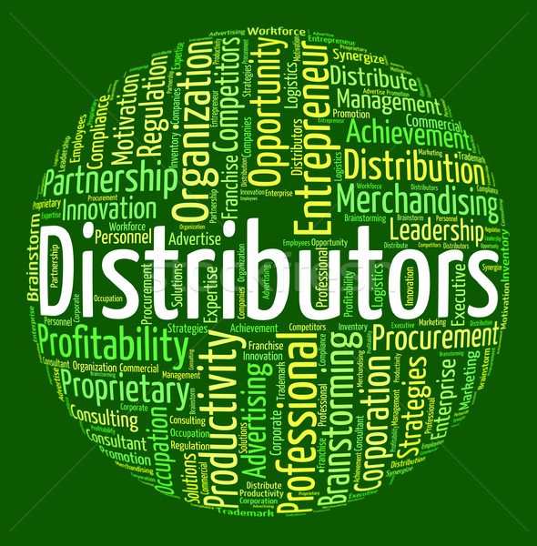 Distributors Word Shows Supply Chain And Delivery Stock photo © stuartmiles