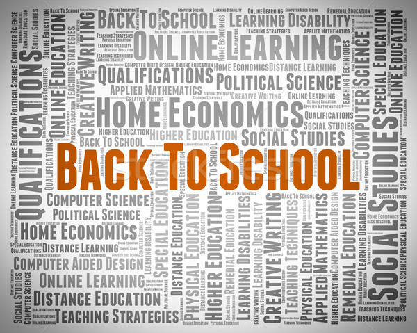 Back To School Means Returning Academy And Text Stock photo © stuartmiles