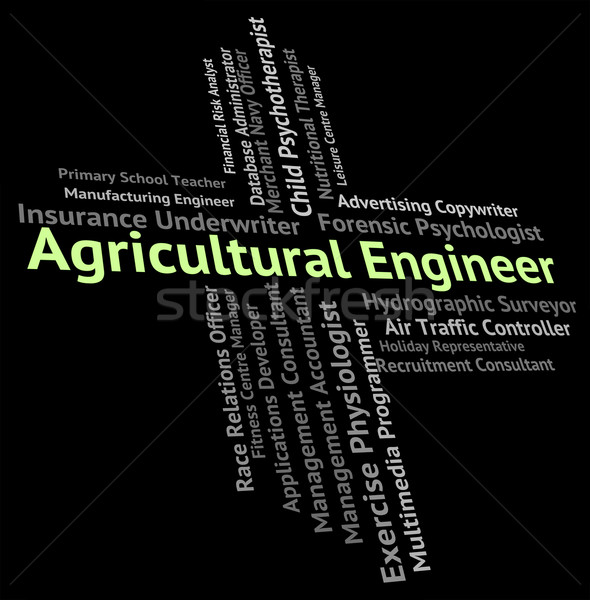 Agricultural Engineer Shows Words Farming And Recruitment Stock photo © stuartmiles