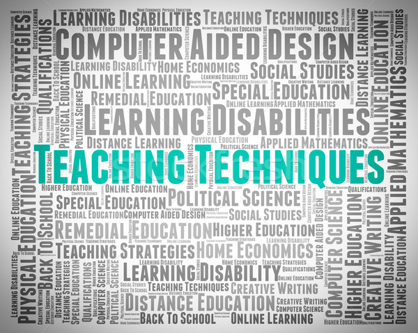 Teaching Techniques Indicates Instruct Educate And Strategies Stock photo © stuartmiles