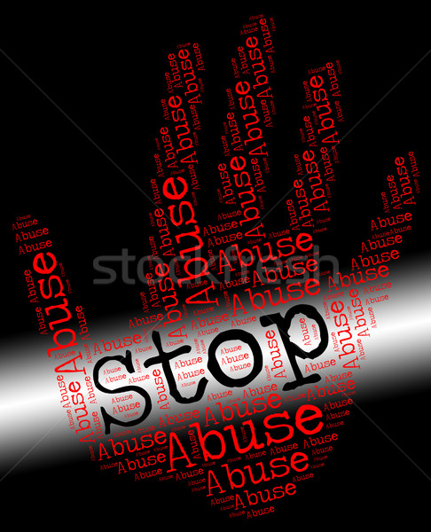 Stop Abuse Represents Treat Badly And Abuses Stock photo © stuartmiles