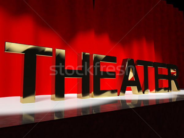Theater Word On Stage Representing Broadway The West End And Act Stock photo © stuartmiles