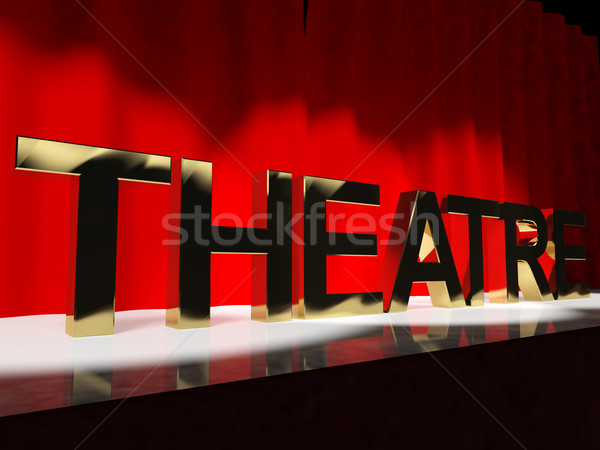 Theatre Word On Stage Representing Broadway The West End And Act Stock photo © stuartmiles