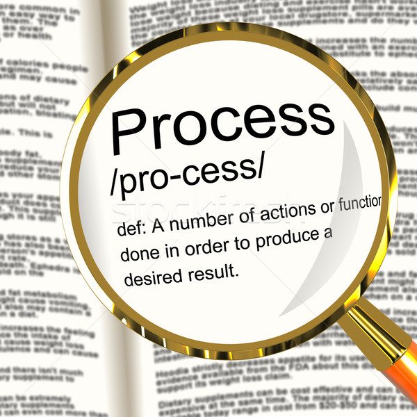 Process Definition Magnified Showing Result From Actions Or Func Stock photo © stuartmiles