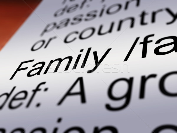 Family Definition Closeup Showing Mom Dad Unity Stock photo © stuartmiles