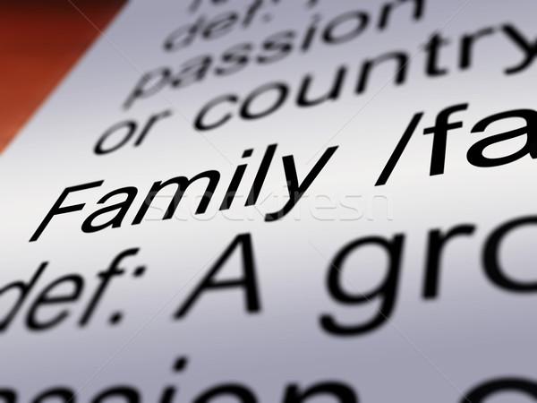 Family Definition Closeup Showing Mom Dad Unity Stock photo © stuartmiles