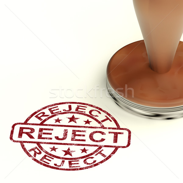 Reject Stamp Showing Rejection Denied Or Refusal Stock photo © stuartmiles
