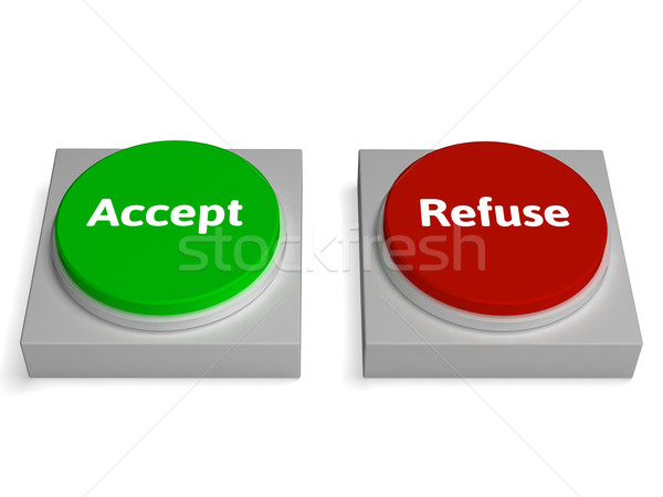 Accept Refuse Buttons Shows Accepted Or Refused Stock photo © stuartmiles