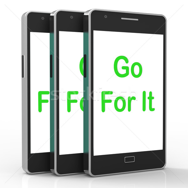 Go For It On Phone Shows Take Action Stock photo © stuartmiles