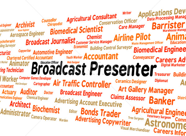 Broadcast Presenter Represents Anchor Person And Proclamation Stock photo © stuartmiles