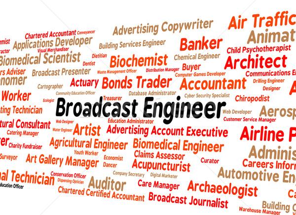 Nadawanie inżynier pracownika tekst oferty pracy publikacja Zdjęcia stock © stuartmiles