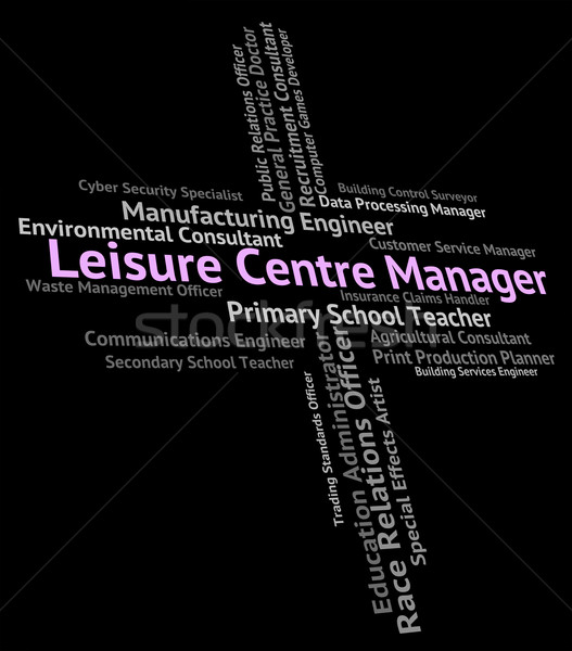 Leisure Centre Manager Represents Gyms Text And Jobs Stock photo © stuartmiles