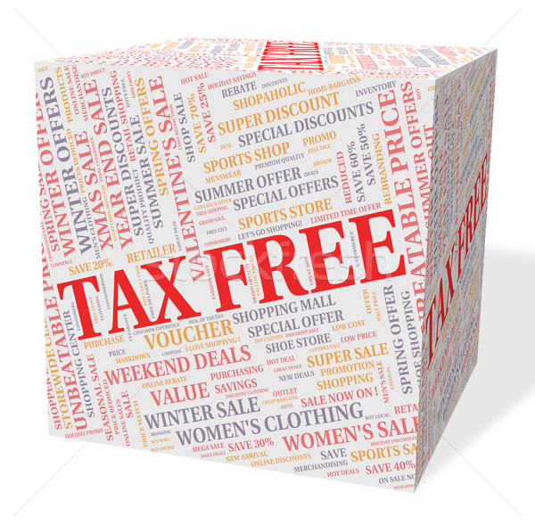 Tax Free Cube Represents Taxpayers Text And Gst Stock photo © stuartmiles