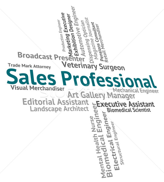 Sales Professional Means Excellence Retail And Consumerism Stock photo © stuartmiles