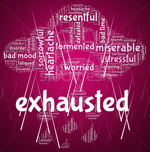 Exhausted Word Represents Tired Out And Drained Stock photo © stuartmiles