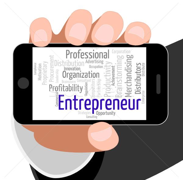 Entrepreneur Word Means Business Person And Businessman Stock photo © stuartmiles