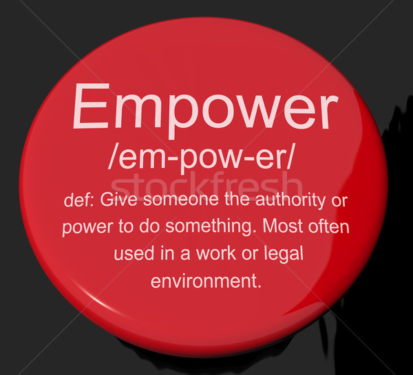 Empower Definition Button Showing Authority Or Power Given To Do Stock photo © stuartmiles