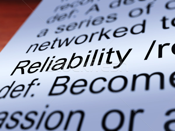 Reliability Definition Closeup Showing Dependability Stock photo © stuartmiles