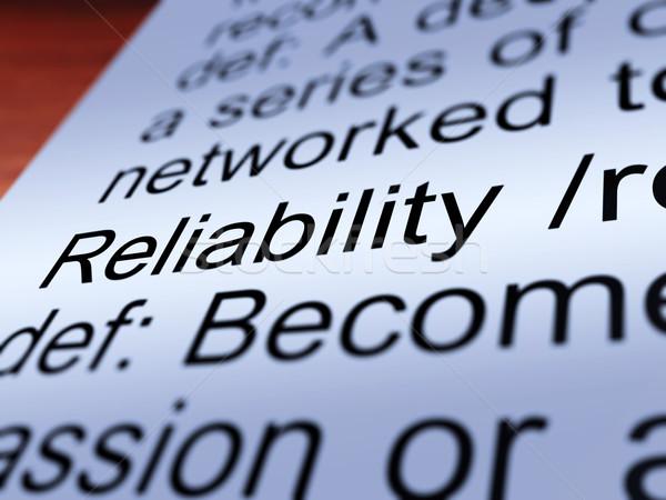 Betrouwbaarheid definitie tonen vertrouwen kwaliteit Stockfoto © stuartmiles