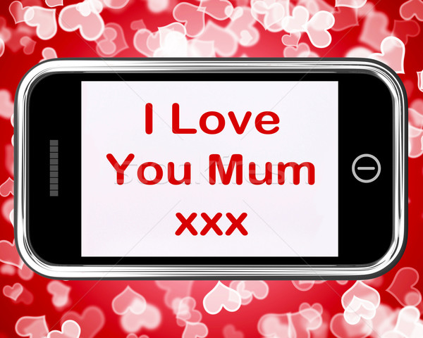 I Love You Mum Mobile Message As Symbol For Best Wishes Stock photo © stuartmiles