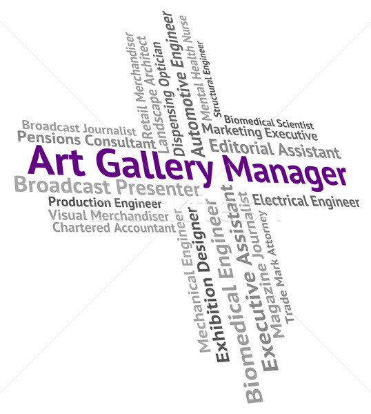 Art Gallery Manager Represents Galleries Management And Overseer Stock photo © stuartmiles