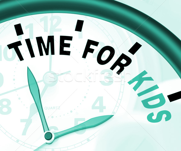 Time For Kiids Message Meaning Playtime Or Starting Family Stock photo © stuartmiles