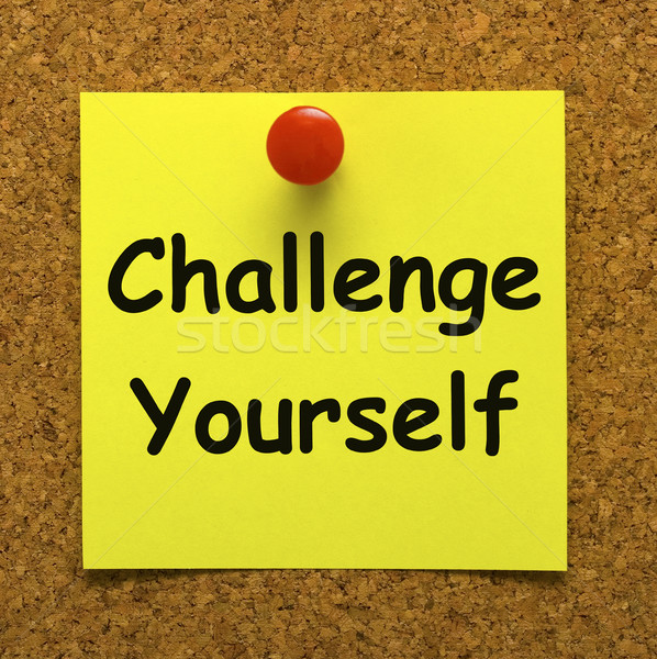 Challenge Yourself Note Means Be Determined And Motivated Stock photo © stuartmiles