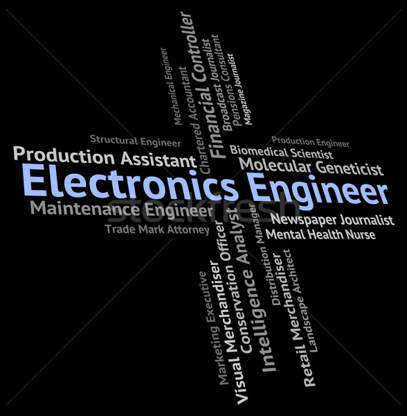 Electronics Engineer Means Electrical Occupations And Technology Stock photo © stuartmiles
