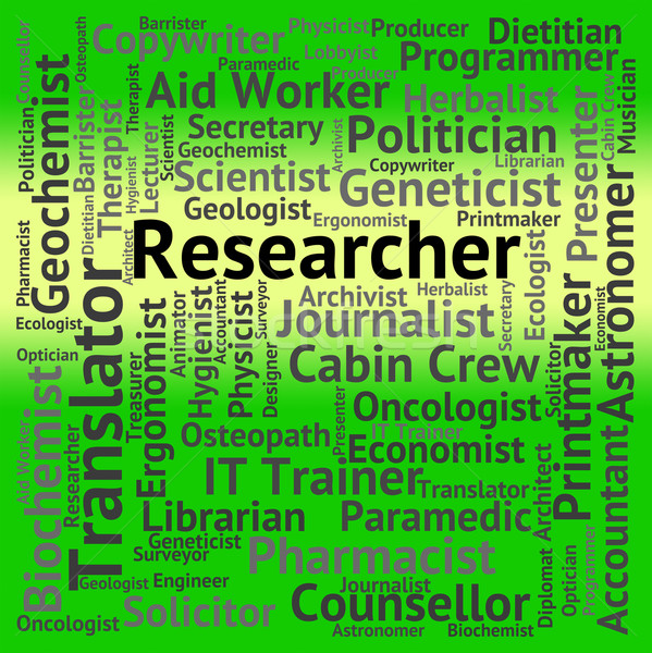 Researcher Job Means Hiring Position And Investigate Stock photo © stuartmiles