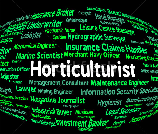 Horticulturist Job Indicates Position Work And Occupation Stock photo © stuartmiles