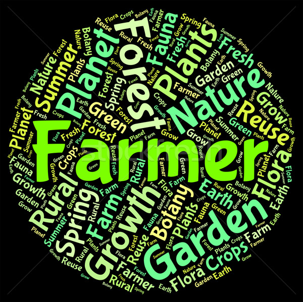 Farmer Word Means Agriculture Farmstead And Words Stock photo © stuartmiles