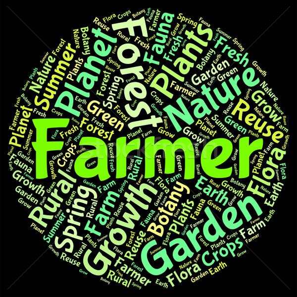 Farmer Word Means Agriculture Farmstead And Words Stock photo © stuartmiles