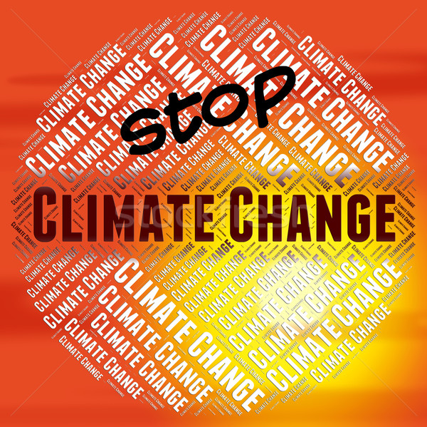 Stop Climate Change Indicates Meteorological Conditions And Chan Stock photo © stuartmiles
