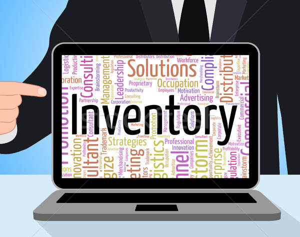 Inventory Word Shows Logistic Supply And Product Stock photo © stuartmiles