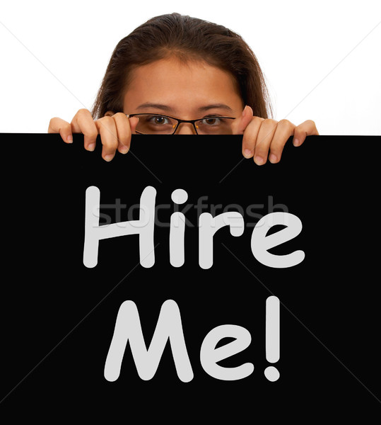 Hire Me Sign With Woman Showing Job Seek Stock photo © stuartmiles