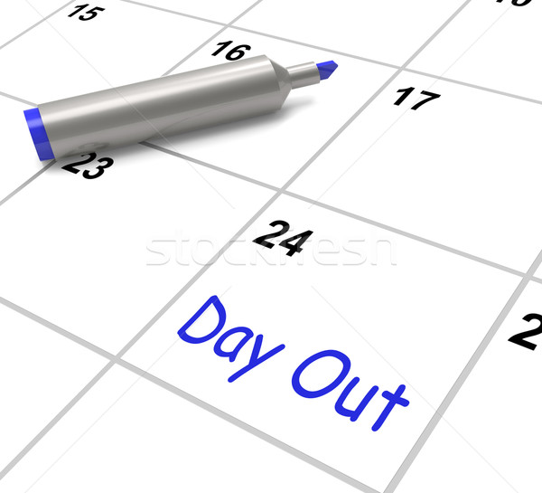 Day Out Calendar Means Excursion Trip Or Visiting Stock photo © stuartmiles