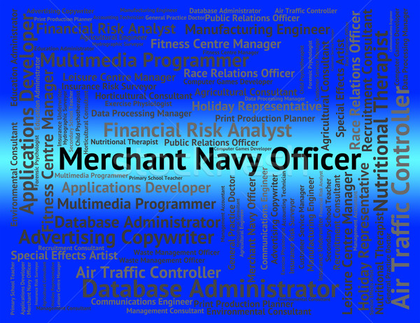 Merchant Navy Officer Means Maritime Work And Word Stock photo © stuartmiles