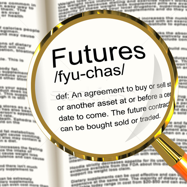 Futures Definition Magnifier Showing Advance Contract To Buy Or Stock photo © stuartmiles