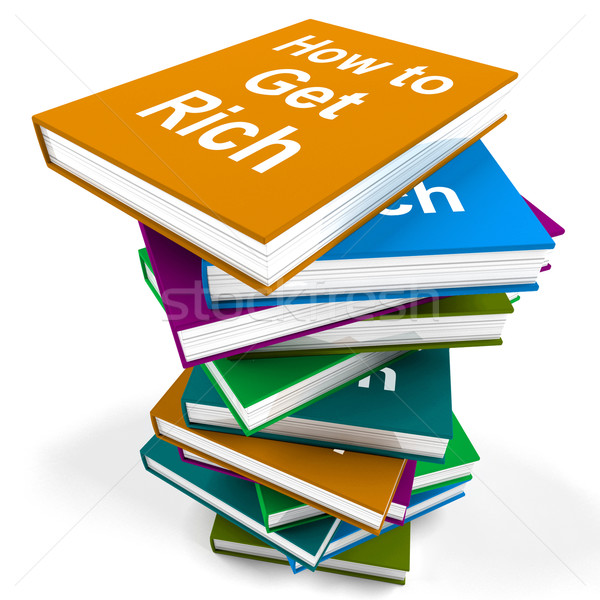 How To Get Rich Book Stack Shows Make Wealth Money Stock photo © stuartmiles