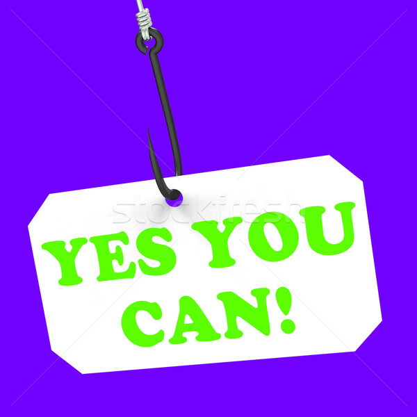 Yes You Can! On Hook Means Inspiration And Motivation Stock photo © stuartmiles