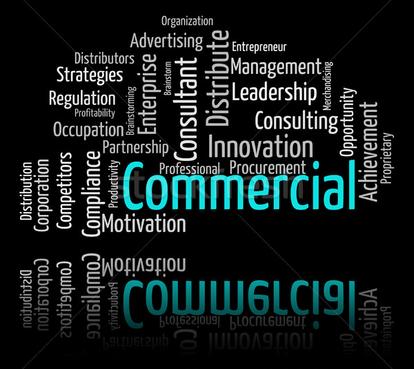 Commercial Word Represents Text Trading And Import Stock photo © stuartmiles