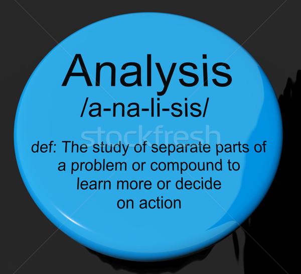 Analysis Definition Button Showing Probing Study Or Examining Stock photo © stuartmiles