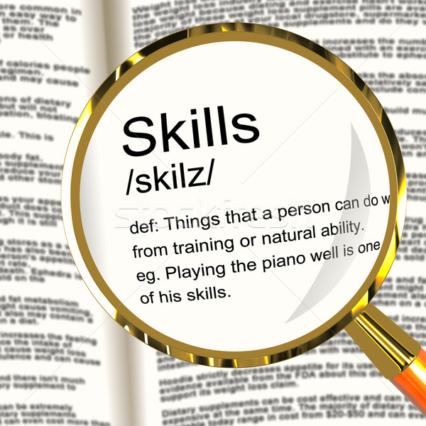 Skills Definition Magnifier Showing Aptitude Ability And Compete Stock photo © stuartmiles